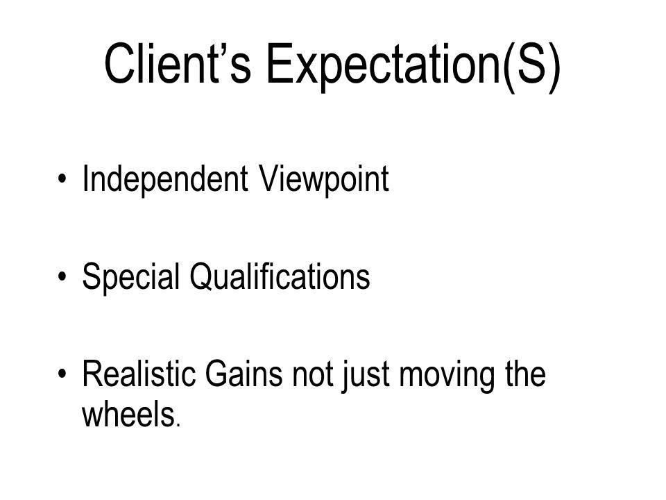 Client's Expectation(S)
