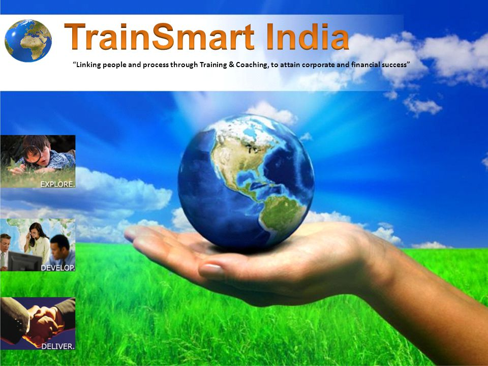 TrainSmart India Linking people and process through Training & Coaching, to attain corporate and financial success