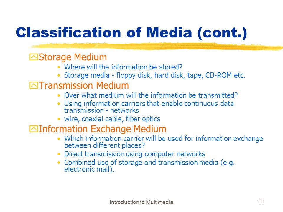 Classification of Media (cont.)