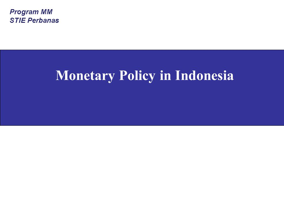 Monetary Policy in Indonesia