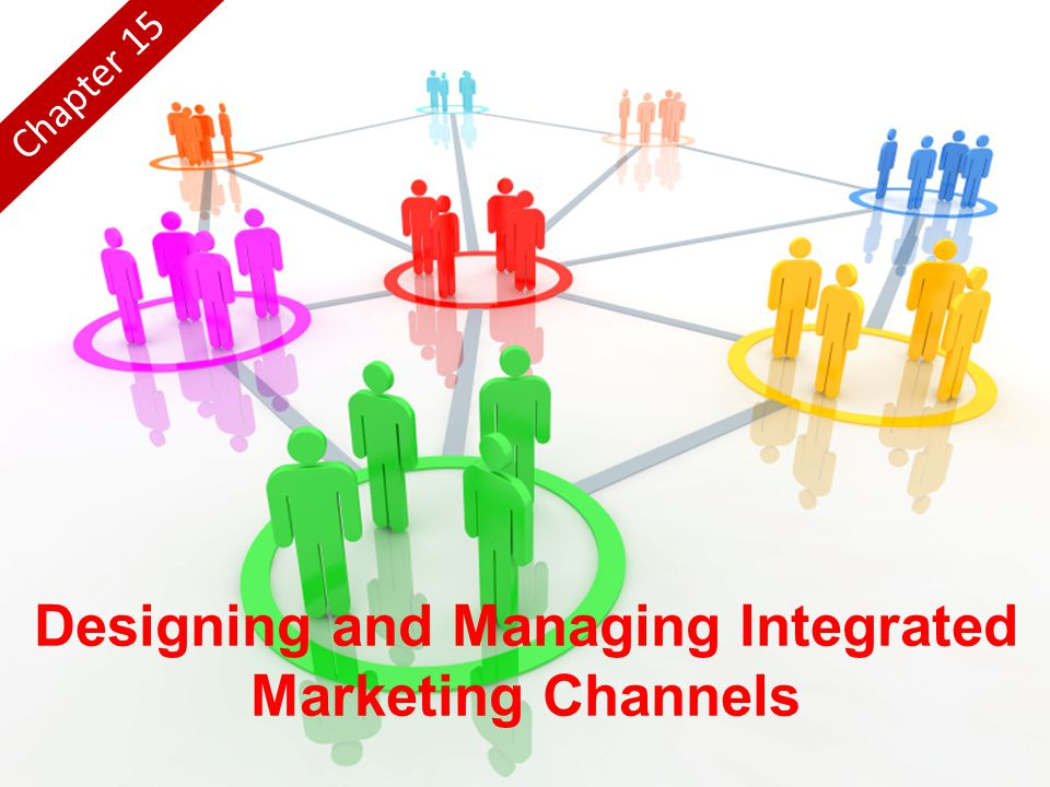Designing and Managing Integrated Marketing Channels