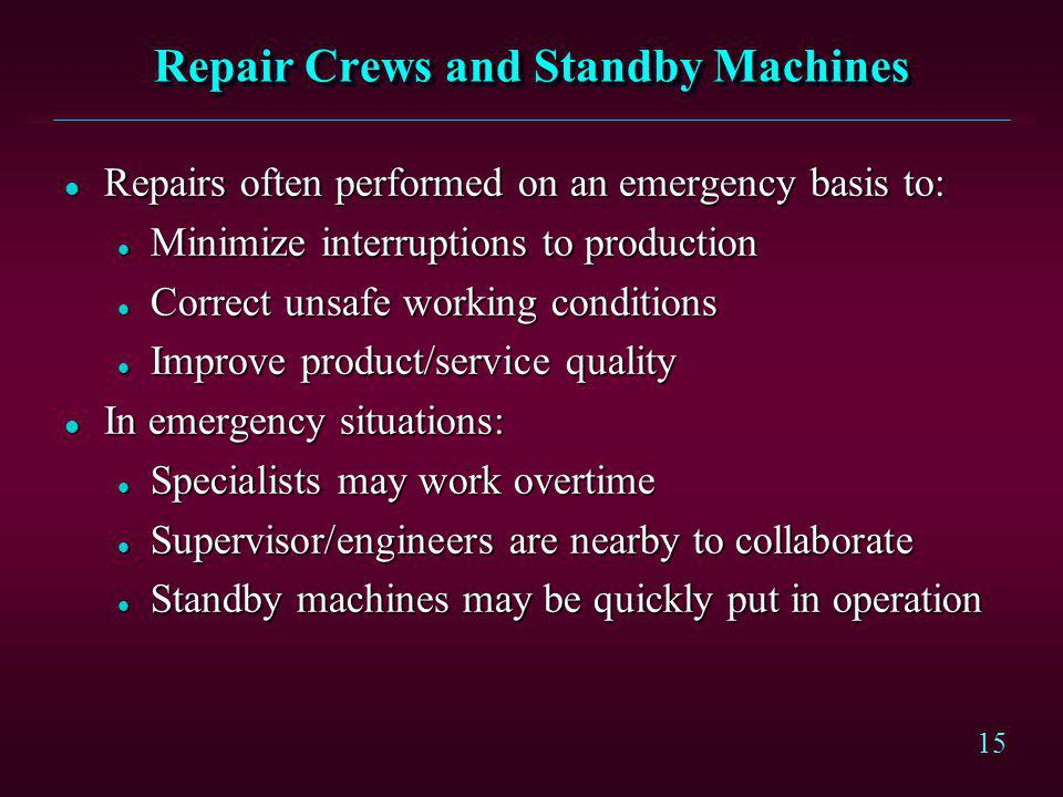 Repair Crews and Standby Machines