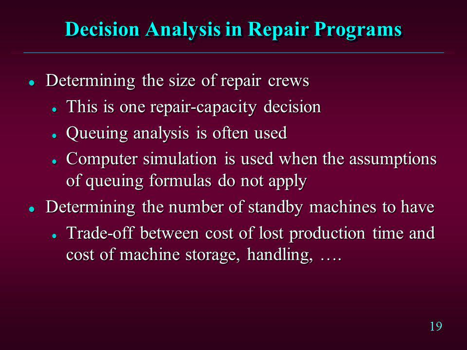 Decision Analysis in Repair Programs