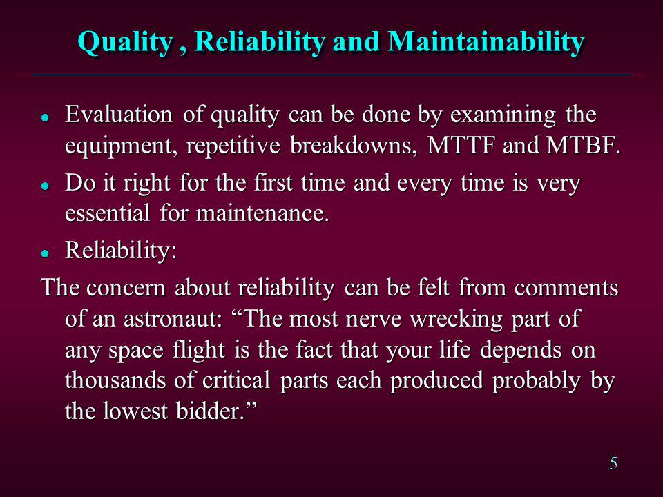 Quality , Reliability and Maintainability