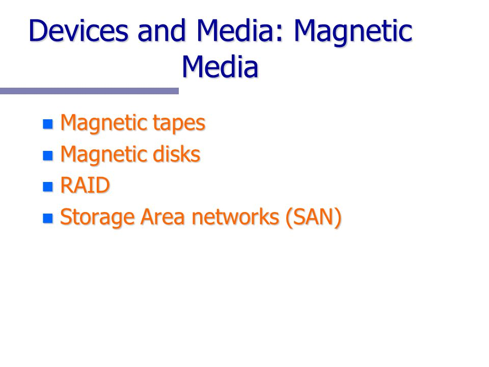 Devices and Media: Magnetic Media