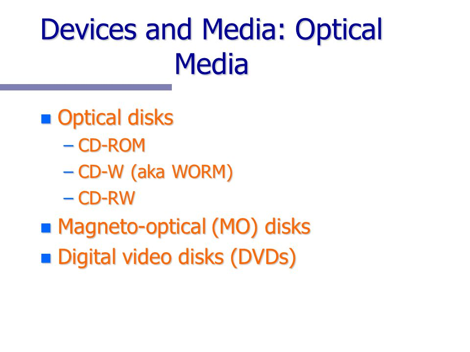 Devices and Media: Optical Media
