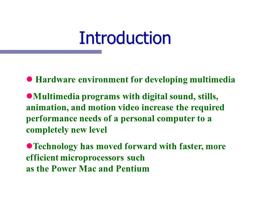 Introduction Hardware environment for developing multimedia