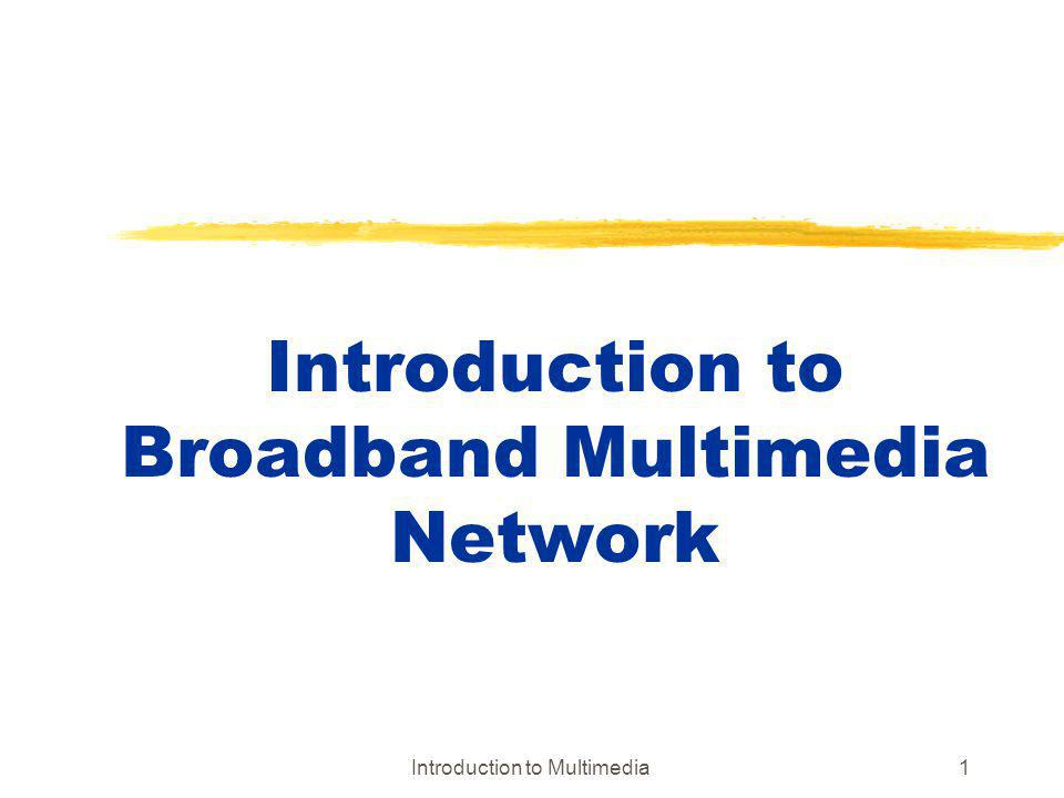 Introduction to Broadband Multimedia Network