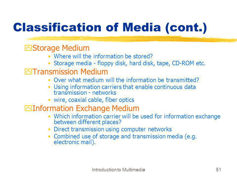 Classification of Media (cont.)