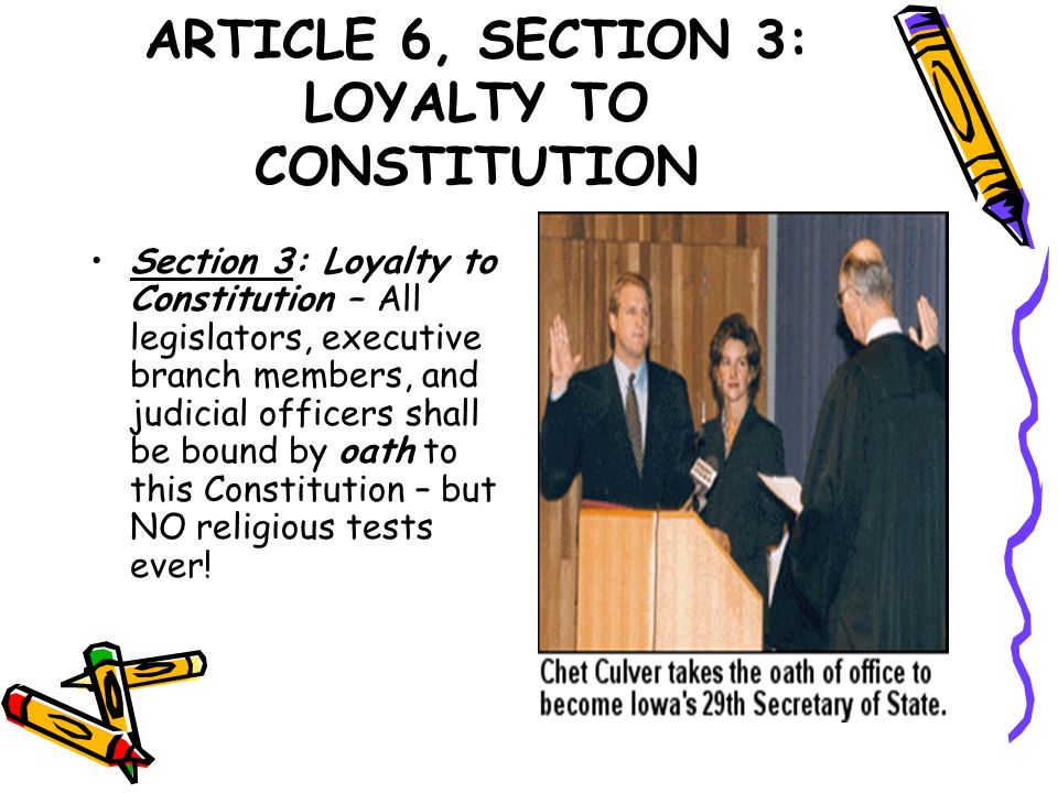 ARTICLE 6, SECTION 3: LOYALTY TO CONSTITUTION
