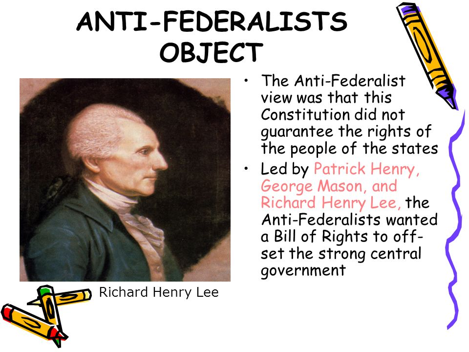 ANTI-FEDERALISTS OBJECT