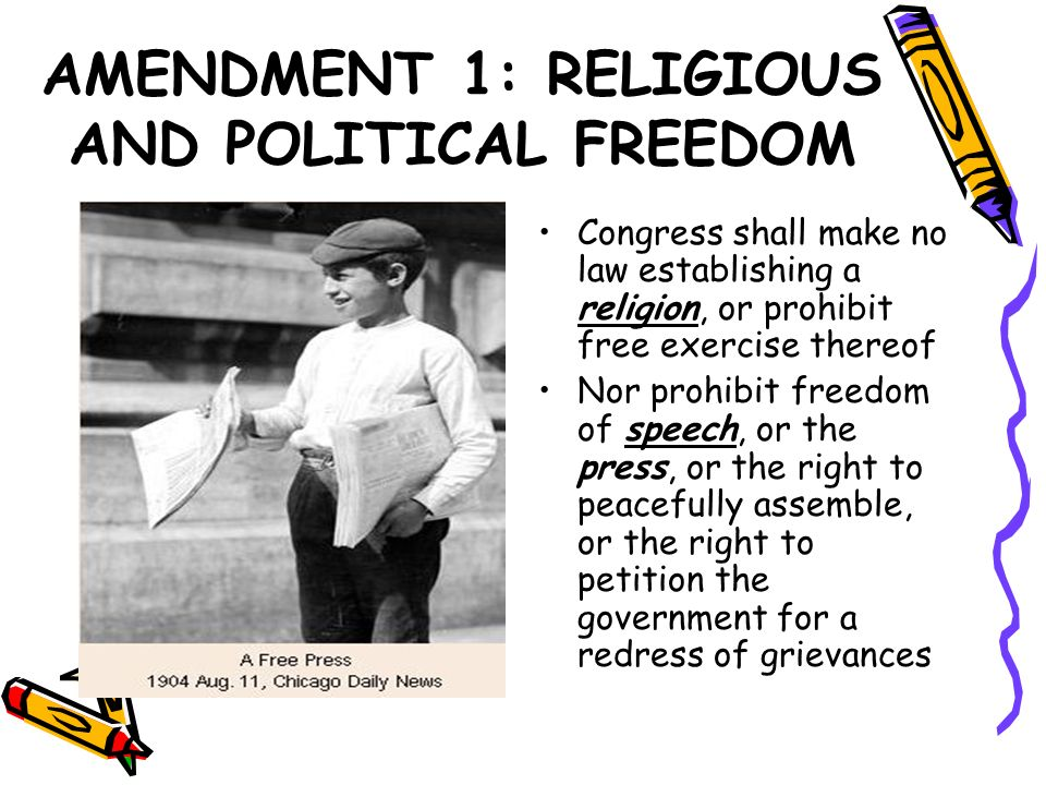 AMENDMENT 1: RELIGIOUS AND POLITICAL FREEDOM
