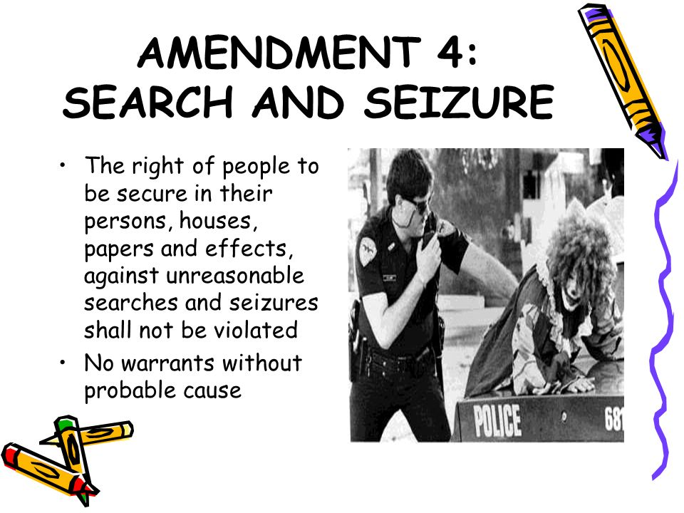 AMENDMENT 4: SEARCH AND SEIZURE