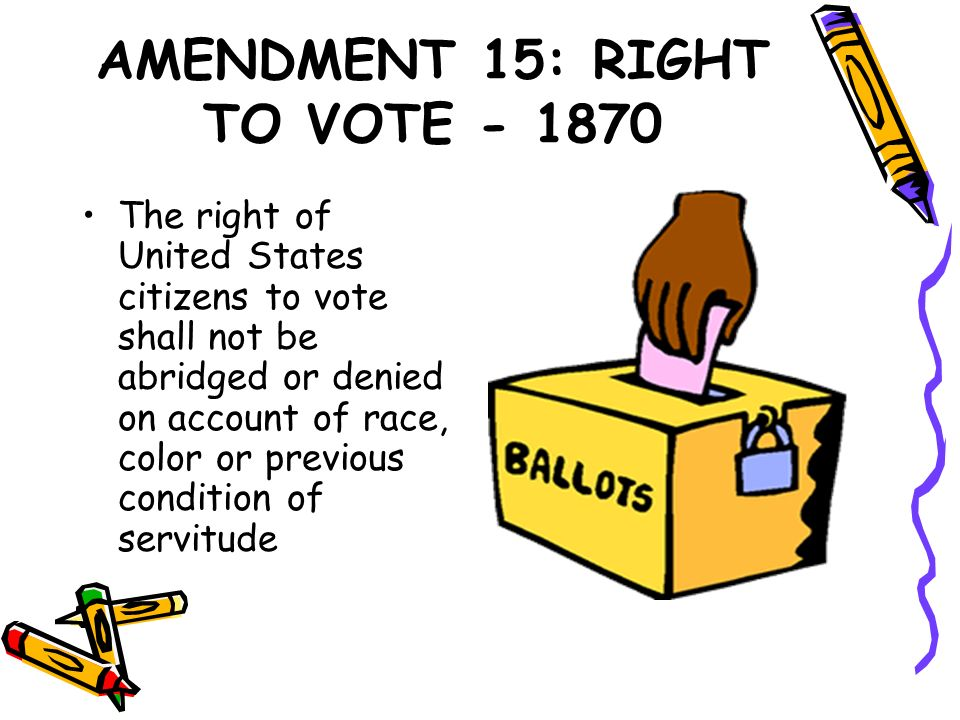 AMENDMENT 15: RIGHT TO VOTE - 1870