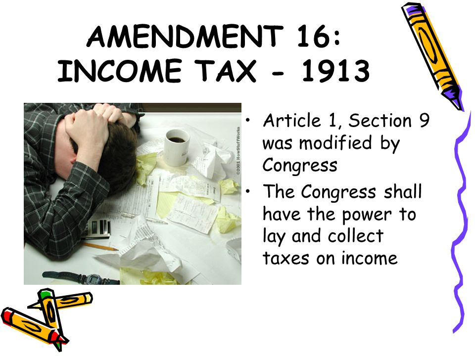 AMENDMENT 16: INCOME TAX - 1913