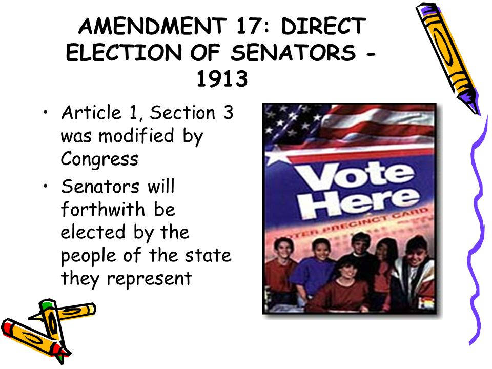 AMENDMENT 17: DIRECT ELECTION OF SENATORS - 1913