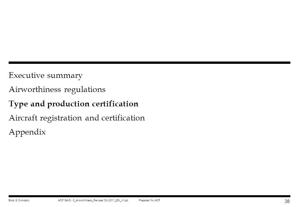 Executive summary Airworthiness regulations Type and production certification Aircraft registration and certification Appendix