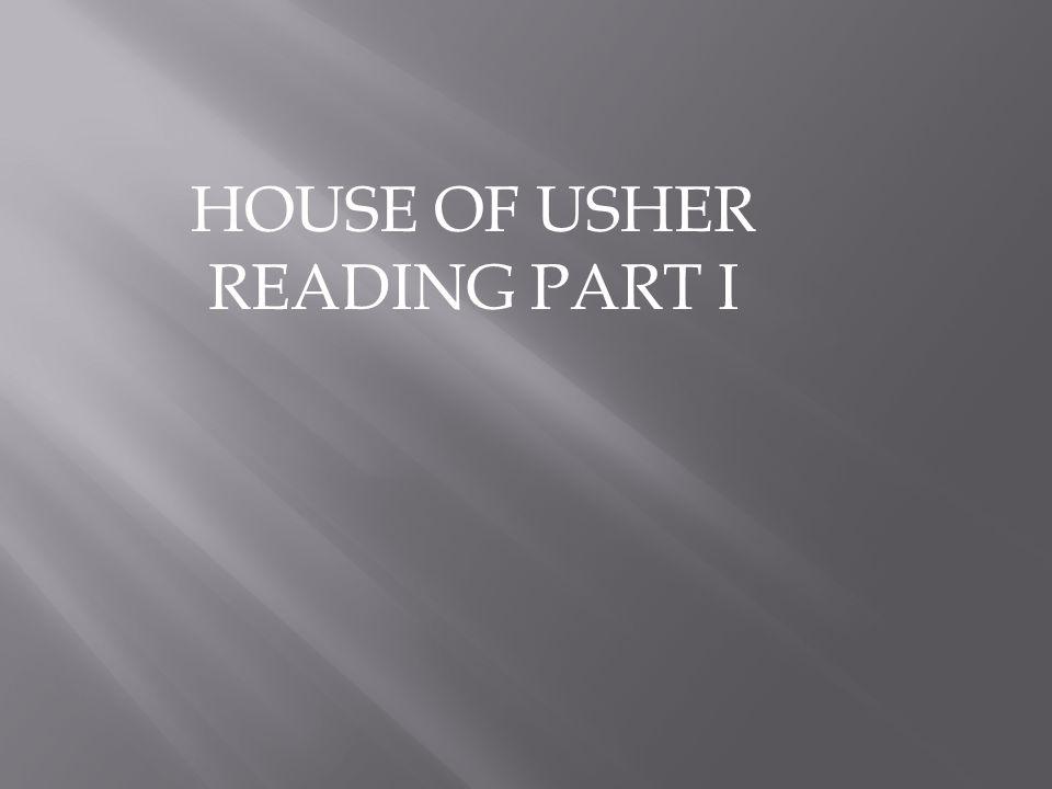 HOUSE OF USHER READING PART I