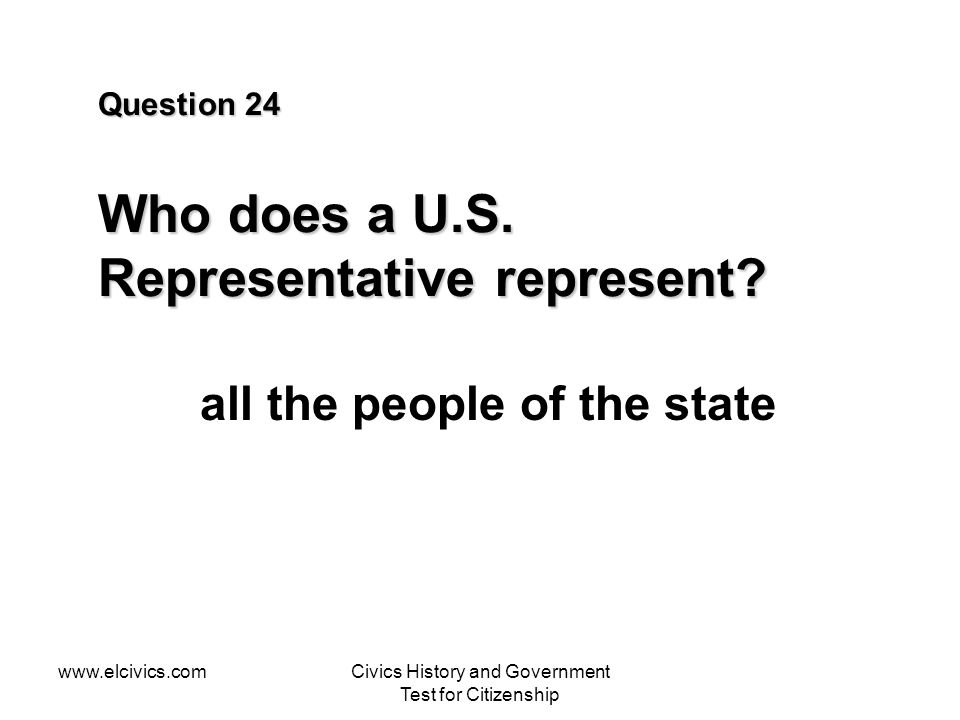 Question 24 Who does a U.S. Representative represent