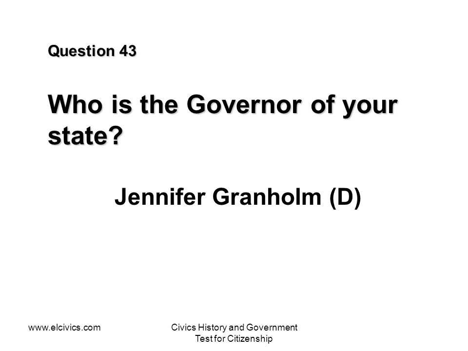 Question 43 Who is the Governor of your state