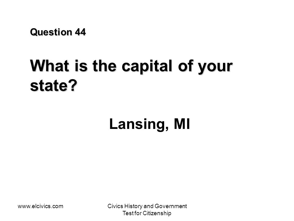 Question 44 What is the capital of your state
