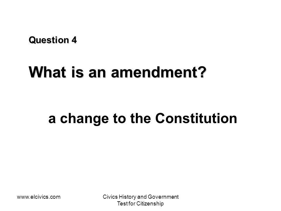 Question 4 What is an amendment