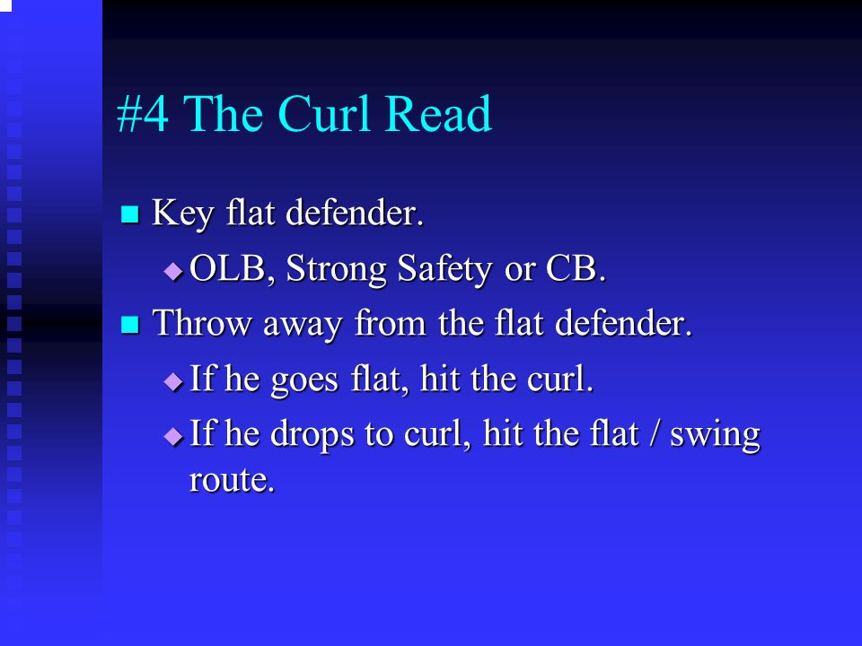 #4 The Curl Read Key flat defender. OLB, Strong Safety or CB.