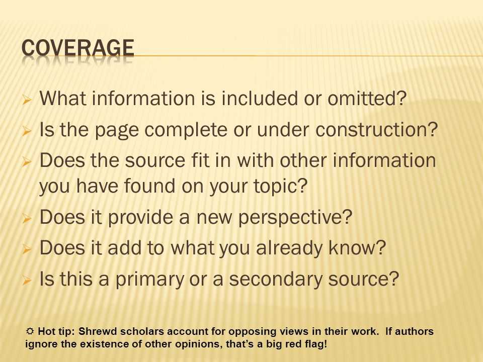 Coverage What information is included or omitted