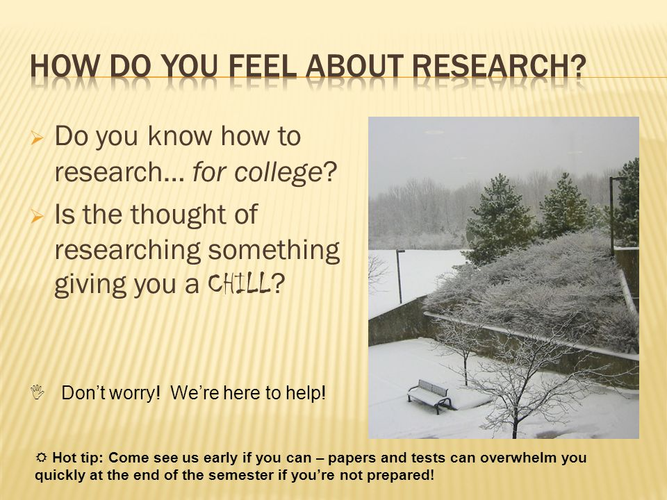 How do you feel about research