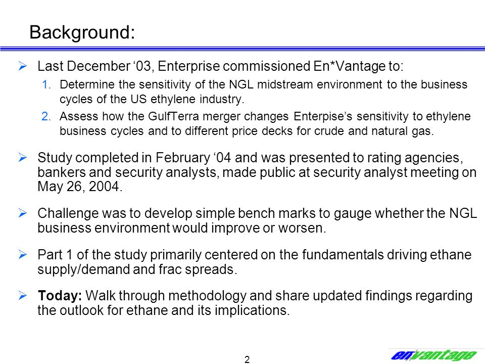 Background: Last December '03, Enterprise commissioned En*Vantage to: