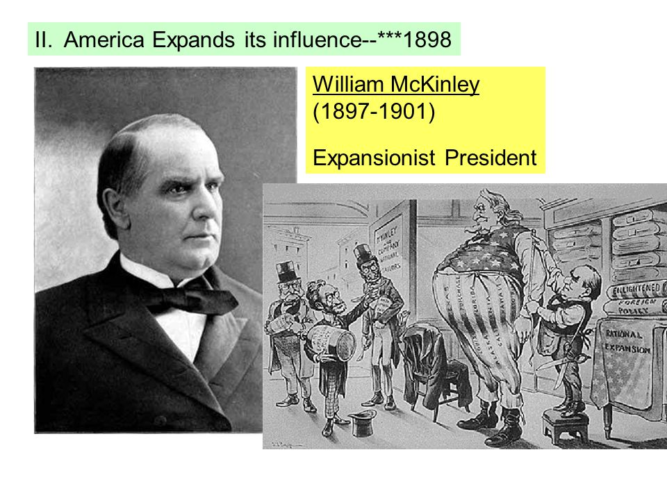II. America Expands its influence--***1898
