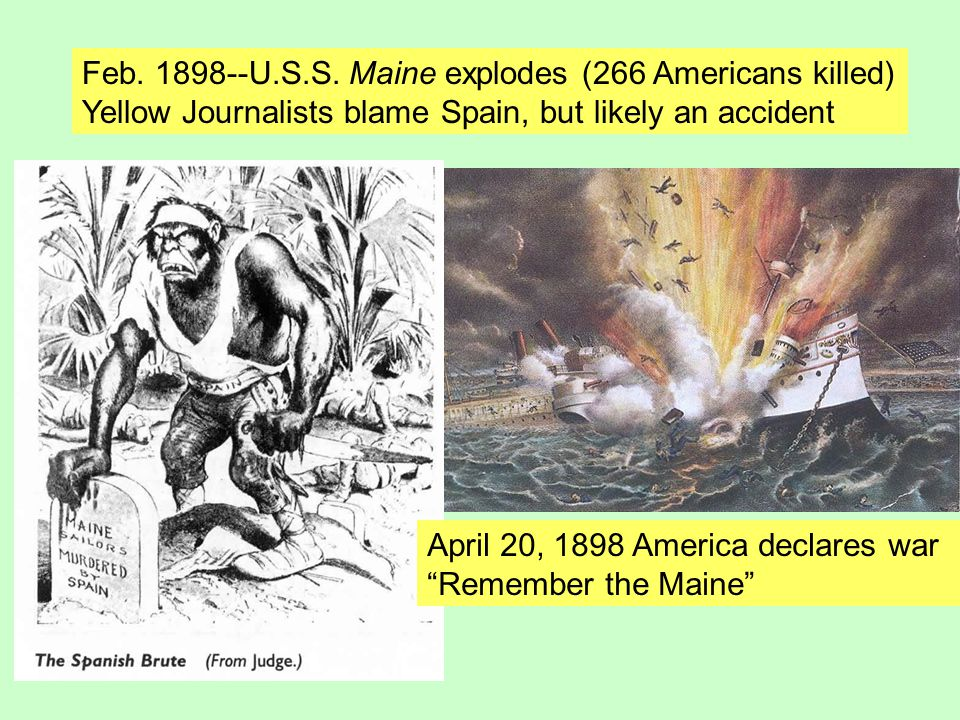 Feb. 1898--U.S.S. Maine explodes (266 Americans killed)