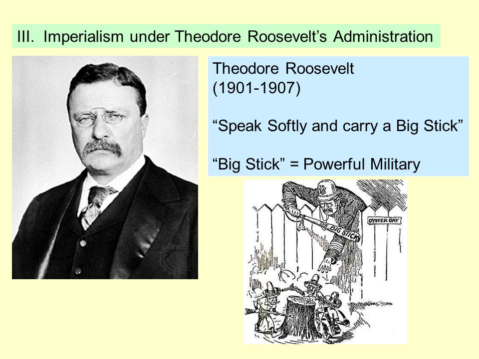 III. Imperialism under Theodore Roosevelt's Administration