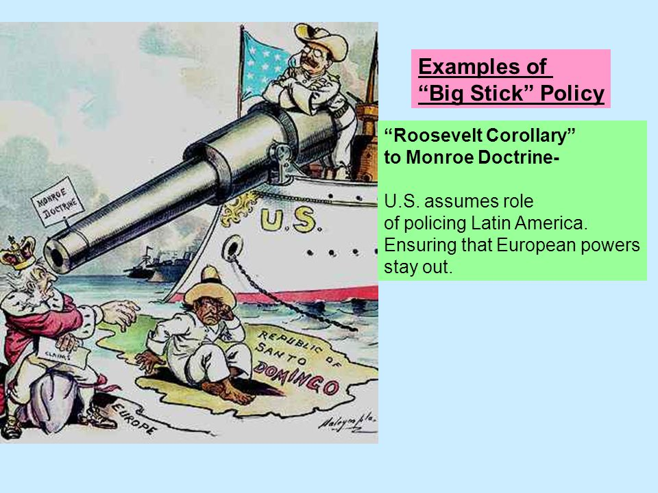Examples of Big Stick Policy Roosevelt Corollary