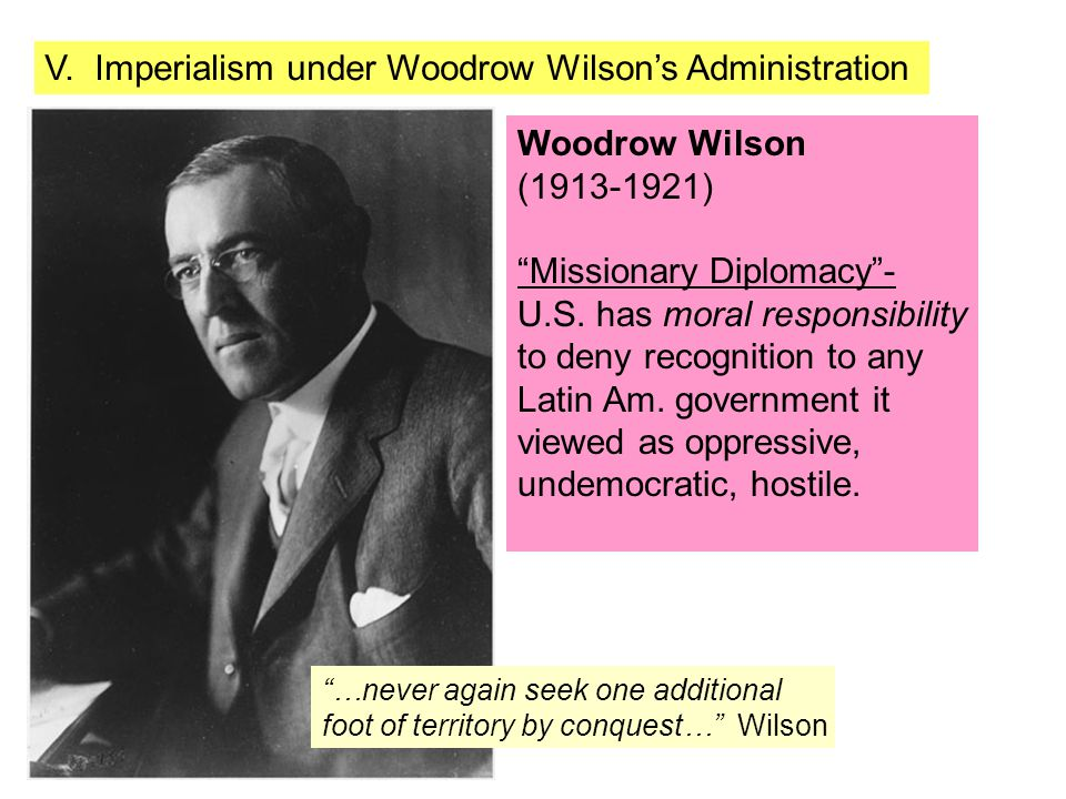 V. Imperialism under Woodrow Wilson's Administration