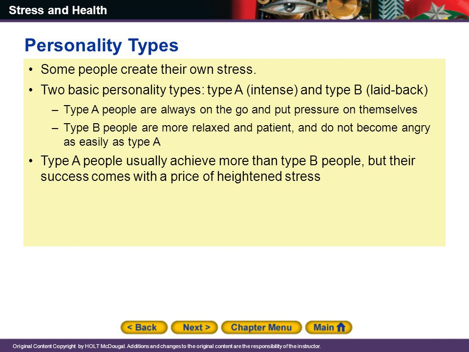 Personality Types Some people create their own stress.