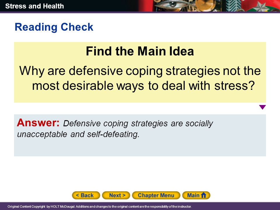 Reading Check Find the Main Idea. Why are defensive coping strategies not the most desirable ways to deal with stress
