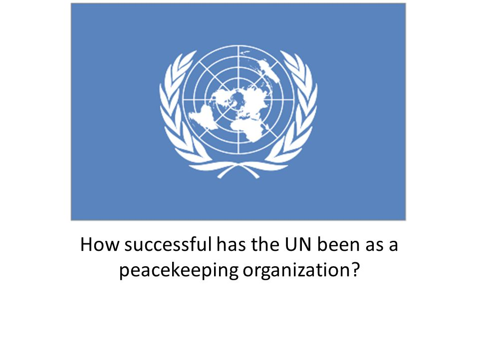 How successful has the UN been as a peacekeeping organization