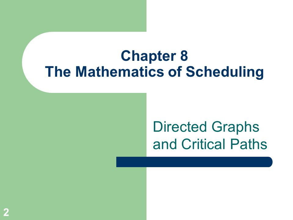 Chapter 8 The Mathematics of Scheduling