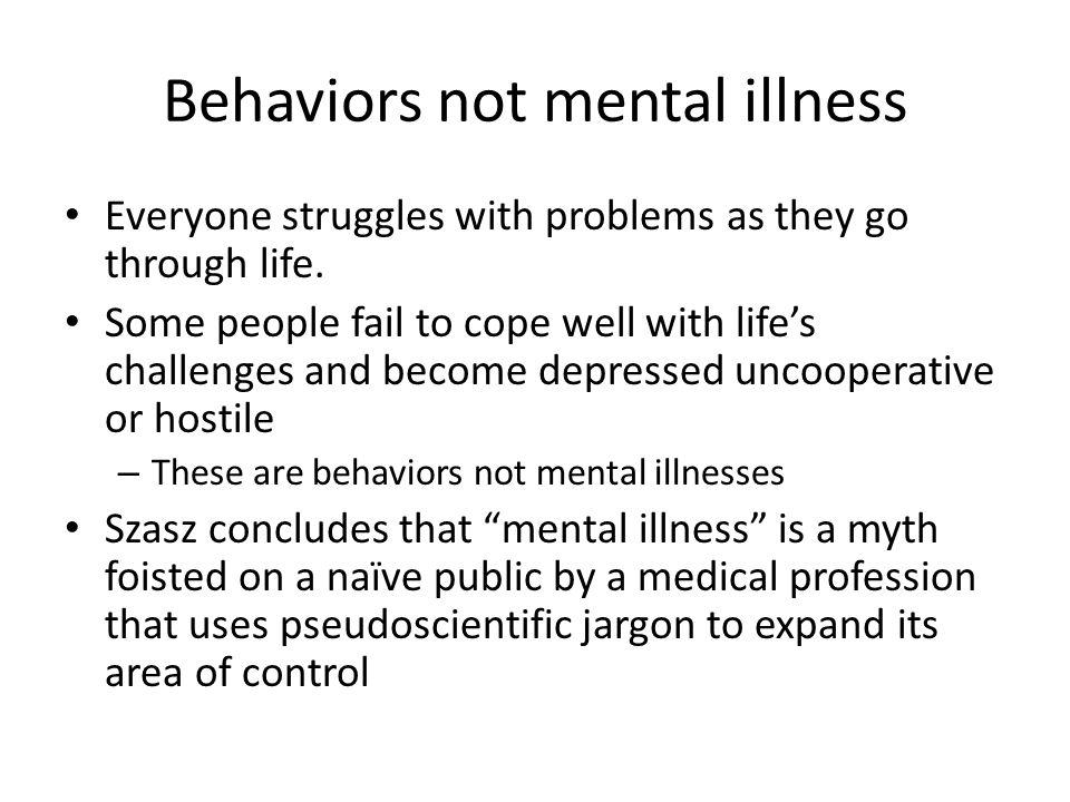 Behaviors not mental illness