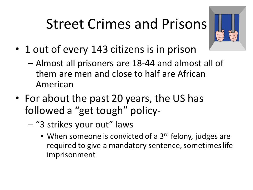 Street Crimes and Prisons