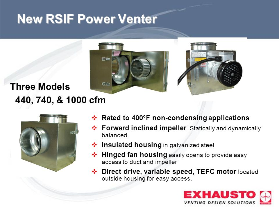 New RSIF Power Venter Three Models 440, 740, & 1000 cfm