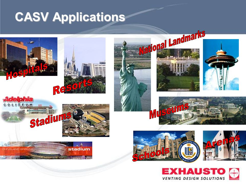 CASV Applications National Landmarks Hospitals Resorts Museums Stadiums Arenas Schools
