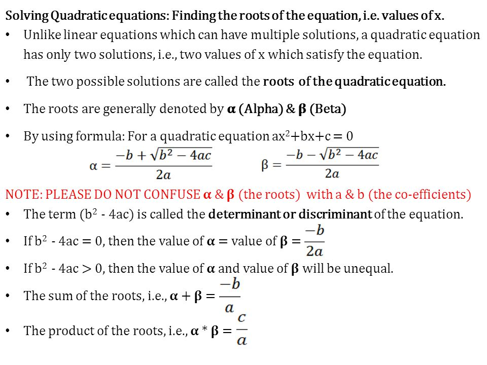 Solving Quadratic equations: Finding the roots of the equation, i. e