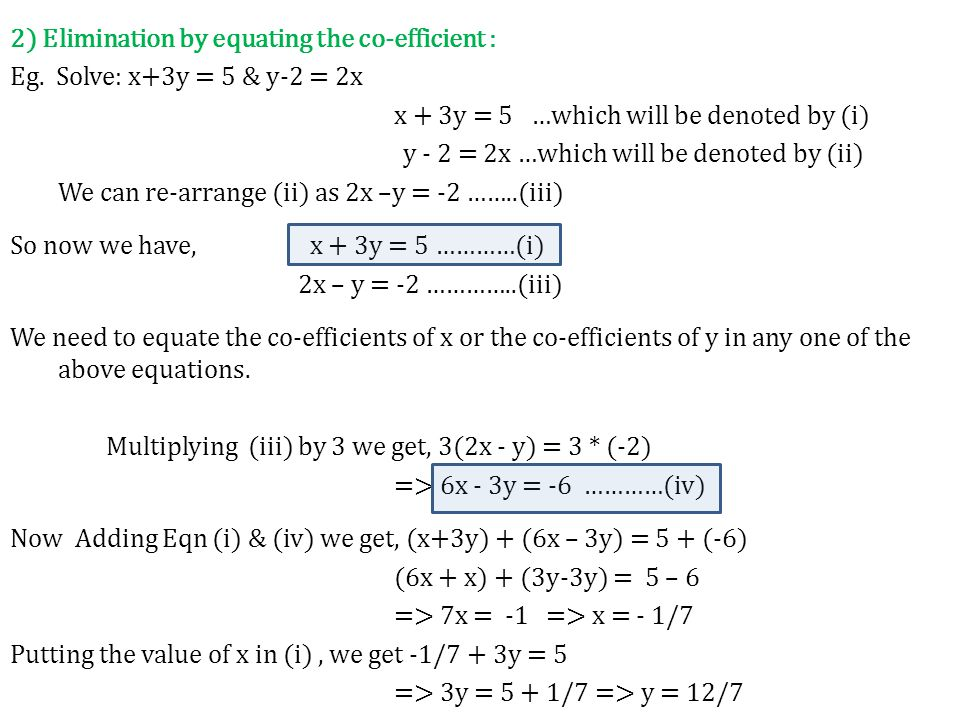 2) Elimination by equating the co-efficient : Eg