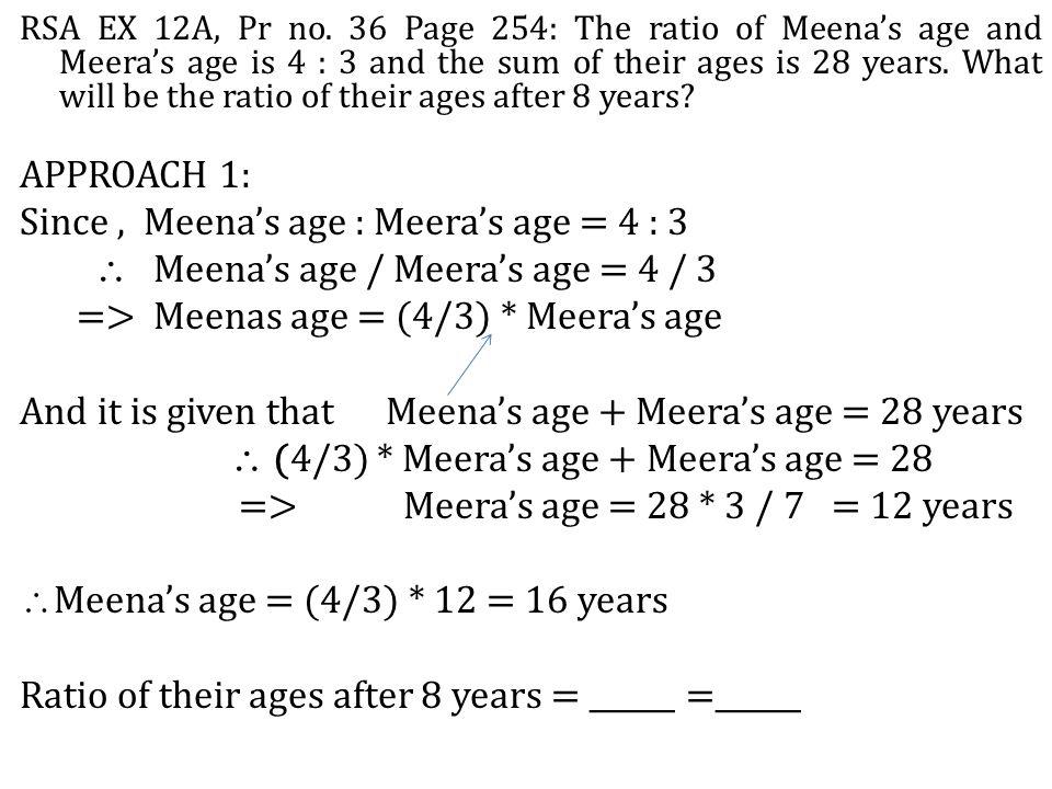 Since , Meena's age : Meera's age = 4 : 3