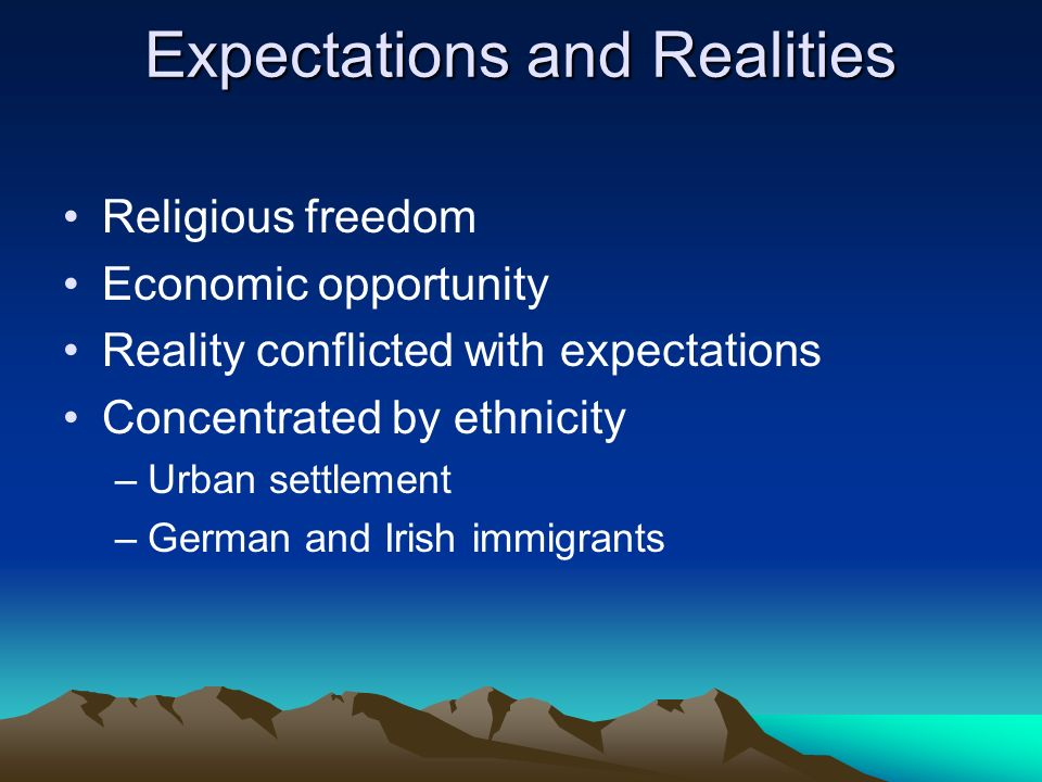 Expectations and Realities