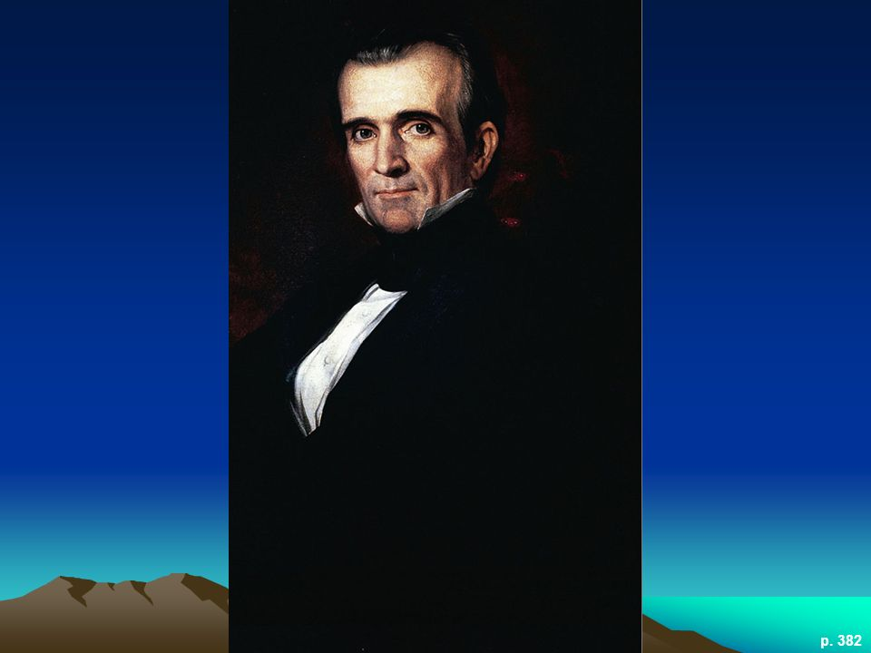 JAMES K. POLK Lacking charm, Polk bored even his friends, but few presidents could match his record of acquiring land for the United States.