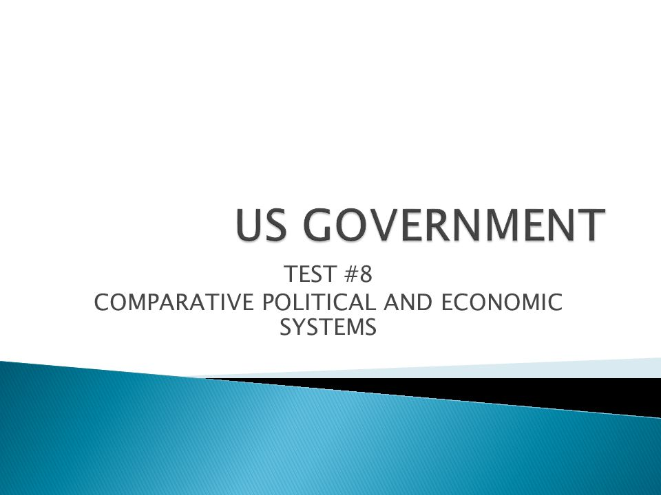 TEST #8 COMPARATIVE POLITICAL AND ECONOMIC SYSTEMS