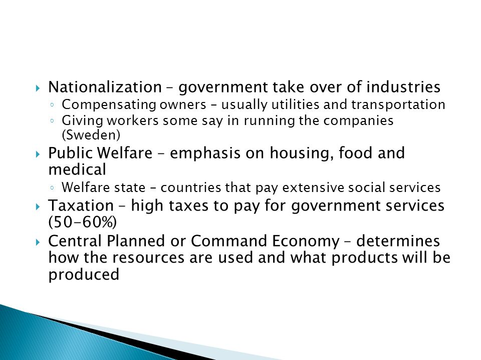Nationalization – government take over of industries